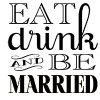 Eat Drink Marry